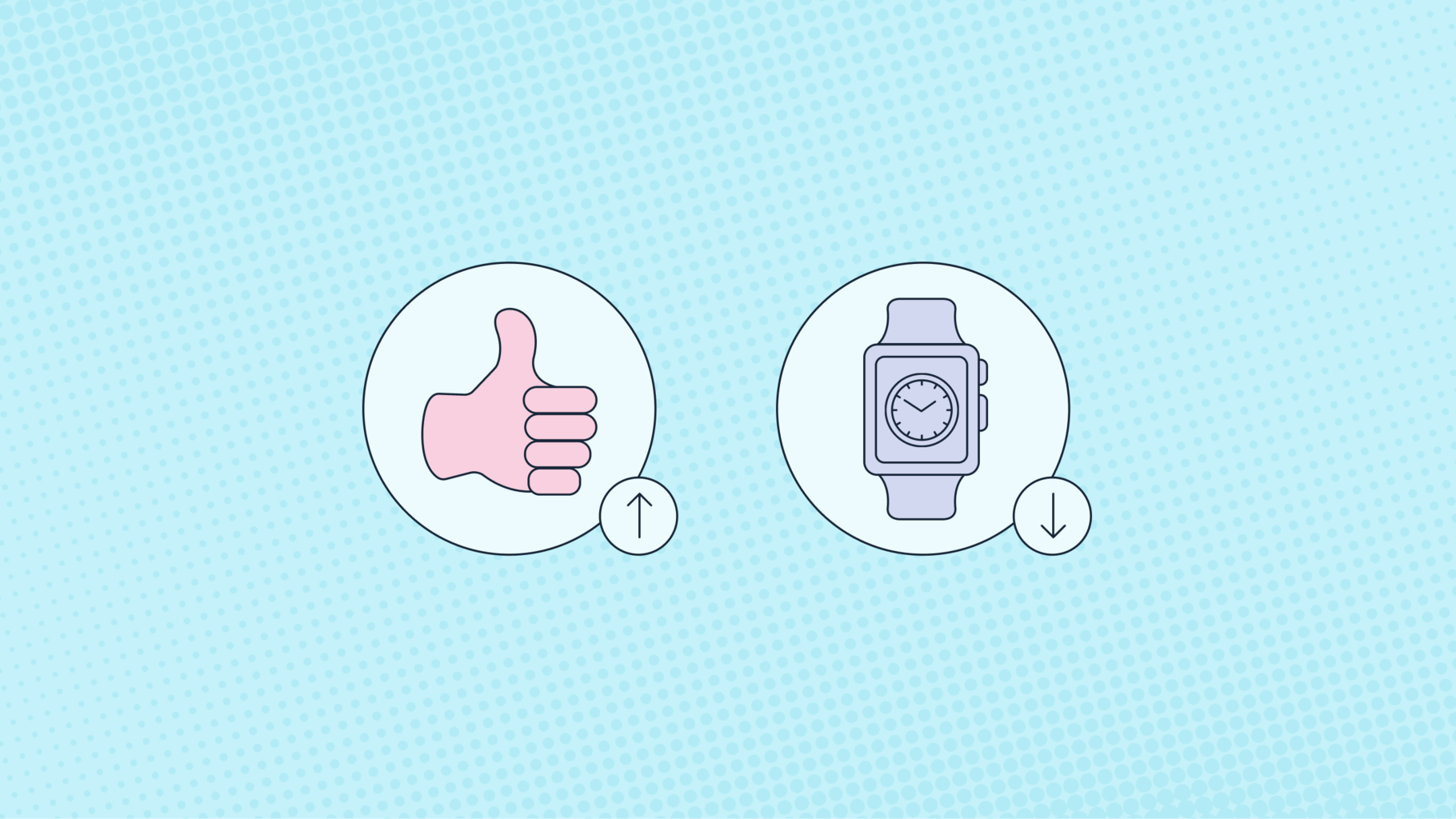 Illustration showing two icons, a thumbs up icon with an upward arrow and a wrist watch with a downward arrow